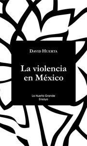 Libro: La violencia en México - Huerta, David