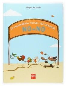 Libro: El mundo maravilloso del intrépido No-No - Le Huche, Magali