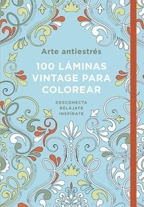 Libro: Arte antiestrés: 100 láminas vintage para colorear (pequeño) - Varios Autores