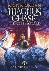 Libro: La espada del tiempo Vol.1 'Magnus Chase y los dioses de Asgard' - Riordan,  Rick