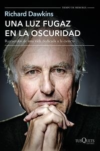 Libro: Una luz fugaz en la oscuridad 'Recuerdos de una vida dedicada a la ciencia' - Dawkins, Richard