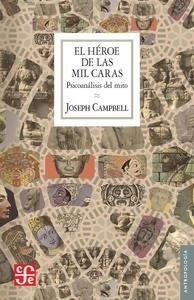 Libro: El héroe de las mil caras 'Psicoanálisis del mito' - Campbell, Joseph