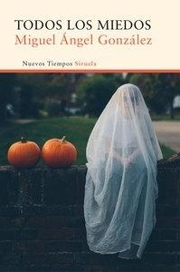 Libro: Todos los miedos - González, Miguel Ángel