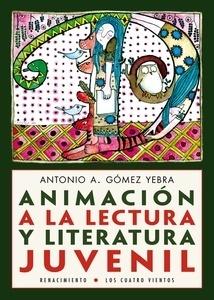 Libro: Animación a la lectura y literatura juvenil - Gómez Yebra, Antonio A.