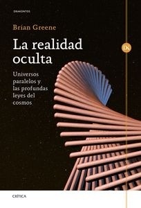 Libro: La realidad oculta 'Universos paralelos y las profundas leyes del cosmos' - Greene, Brian