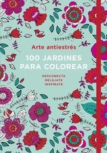 Libro: Arte antiestrés: 100 jardines para colorear - Varios Autores