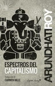 Libro: Espectros del capitalismo - Roy, Arundhati