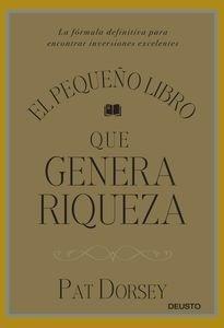 Libro: El pequeño libro que genera riqueza 'La fórmula definitiva para encontrar inversiones excelentes' - Dorsey, Pat