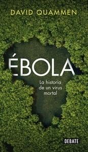Libro: Ébola 'La historia de un virus mortal' - Quammen, David