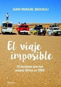 Libro: El viaje imposible '10 lecciones que nos ense�� �frica en 1988' - Baixauli, Juan Manuel