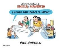 Libro: Estáis haciendo el amor? (Emilia y Mauricio 2) 'Las nuevas aventuras de Emilia y Mauricio' - Fontdevila, Manel