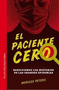 Libro: El paciente cero 'Resolviendo los misterios de las grandes epidemias' - Peters, Marilee