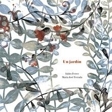 Libro: Un jard�n - Ferrada Lefendi, Mar�a Jos�