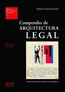 Libro: Compendio de arquitectura legal. 'Derecho profesional y valoraciones inmobiliarias' - García Erviti, Federico