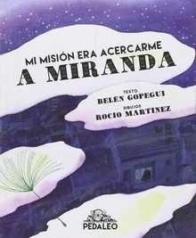 Libro: Mi misión era acercarme a Miranda - Gopegui, Belen
