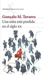 Libro: Una niña está perdida en el siglo XX - Tavares, Gonçalo M.