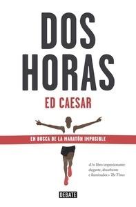 Libro: Dos horas 'En busca de la maratón imposible' - Caesar, Ed