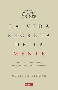 Libro: La vida secreta de la mente - Sigman, Mariano