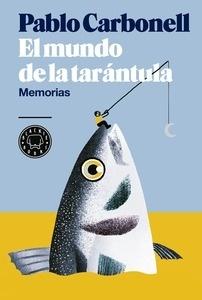 Libro: El mundo de la tarántula 'Memorias' - Carbonell, Pablo