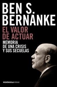Libro: El valor de actuar 'Memoria de una crisis y sus secuelas' - Bernanke, Ben S.