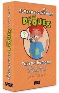 Libro: Los Superpreguntones Para peques. Cuerpo humano - Larousse Editorial