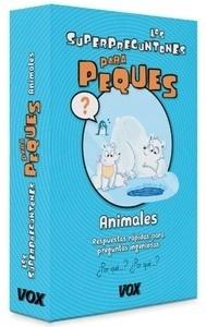 Libro: Los Superpreguntones Para peques. Animales - Larousse Editorial