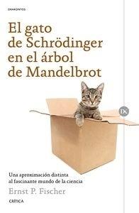 Libro: El gato de Schrêdinger en el árbol de Mandelbrot 'Una aproximación distinta al facinante mundo de la ciencia' - Fischer, Ernest