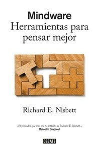Libro: Mindware 'Herramientas para pensar mejor' - E. Nisbett, Richard