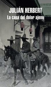 Libro: La casa del dolor ajeno 'Crónica de un pequeño genocidio en La Laguna' - Herbert, Julian