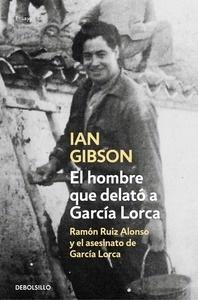 Libro: El hombre que delató a García Lorca 'Ramón Ruiz Alonso y el asesinato de García Lorca' - Gibson, Ian