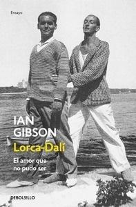 Libro: Lorca-Dalí 'El amor que no pudo ser' - Gibson, Ian
