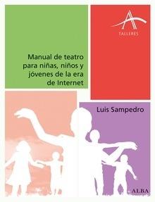 Libro: Manual de teatro para niñas, niños y jóvenes de la era de Internet - Sampedro, Luis