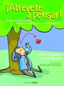 Libro: ¡Atrévete a pensar! 'Breve recorrido ilustrado por la historia de las ideas y sus protagonistas' - Miralles, Francesc