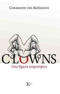 Libro: Clowns 'Una figura arquetípica' - Barloewen, Constantin Von: