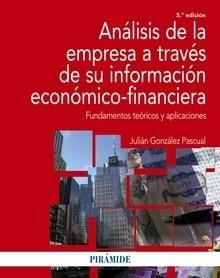 Libro: Análisis de la empresa a través de su información económico-financiera   (2016) 'Fundamentos teóricos y aplicaciones' - González Pascual, Julián