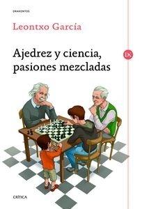 Libro: Ajedrez y ciencia, pasiones mezcladas 'Prólogo de José Antonio Marina' - García Olasagasti, Leontxo