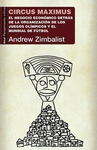 Libro: Circus maximus 'El negocio económico detrás de la organización de los Juegos Olímpicos y la Copa del Mundo' - Zimbalist, Andrew S.