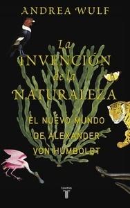 Libro: La invencion de la naturaleza 'El Nuevo Mundo de Alexander von Humboldt' - Wulf, Andrea