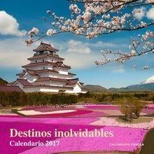Libro: Calendario Destinos inolvidables 2017 - VV. AA.