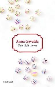 Libro: Una vida mejor - Gavalda, Anna