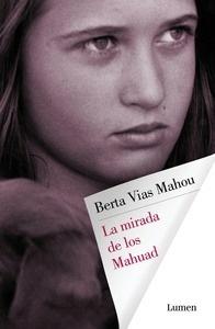 Libro: La mirada de los Mahuad - Vias Mahou, Berta: