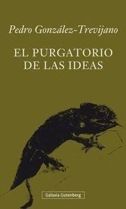 Libro: El purgatorio de las ideas - Gonzalez-Trevijano,Pedro