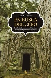 Libro: En busca del cero 'La odisea de un matemático para revelar el origen de los números' - Aczel, Amir D.