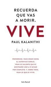 Libro: Recuerda que vas a morir. Vive - Kalanithi, Paul