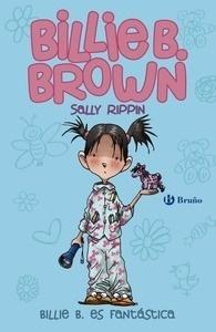 Libro: Billie B. Brown, 2. Billie es fantástica - Rippin, Sally