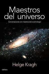 Libro: Maestros del universo 'Conversaciones con los cosmólogos del pasado' - Kragh, Helge