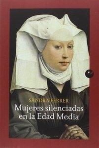 Mujeres silenciadas en la Edad Media - Ferrer Valero, Sandra