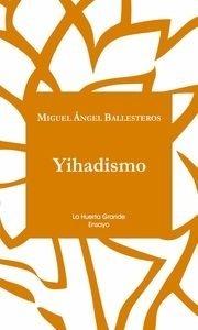 Libro: YIHADISMO - Ballesteros Martin, Miguel Angel