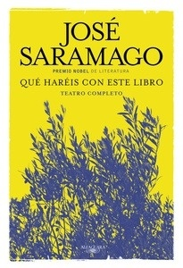 Libro: Qué haréis con este libro 'Teatro completo' - Saramago, Jose