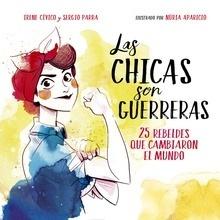 Libro: Las chicas son guerreras '26 rebeldes que transformaron el mundo' - Civico, Irene